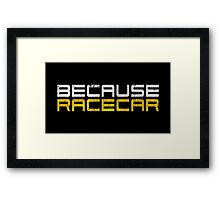 Because Racecar (grungy white and yellow text) Framed Print