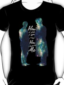 """Johnlock """"ALONE IS WHAT I HAVE"""" T-Shirt"""