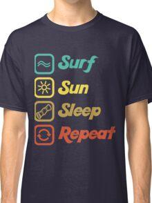 Surf, sun, sleep, repeat Classic T-Shirt