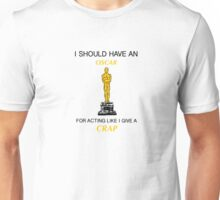 I Should Have An Oscar Unisex T-Shirt