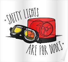 Safety Lights are for Dudes Poster