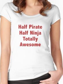 Half Pirate Half Ninja Totally Awesome Women's Fitted Scoop T-Shirt