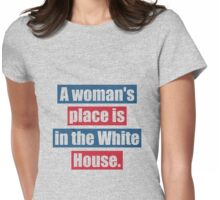 Womans Place Is In The White House Womens Fitted T-Shirt
