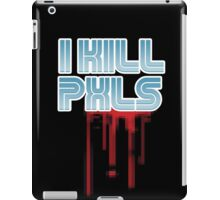 I KILL PXLS (Bloody Black) iPad Case/Skin