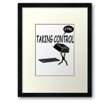 Taking Ctrl Framed Print