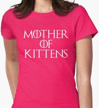 Mother Of Kittens Funny Quote Womens Fitted T-Shirt
