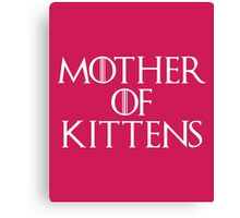 Mother Of Kittens Funny Quote Canvas Print