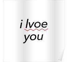 i lvoe you Poster