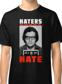 The King - Haters Gonna Hate Classic T-Shirt