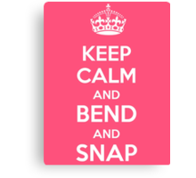 Legally Blonde - Keep Calm and Bend and Snap Canvas Print