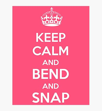 Legally Blonde - Keep Calm and Bend and Snap Photographic Print