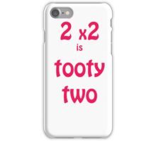 2x2 is tooty two iPhone Case/Skin