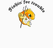Fishin' for trouble Unisex T-Shirt