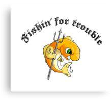 Fishin' for trouble Canvas Print