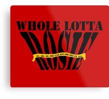 Whole Lotta Rosie- ACDC Metal Print