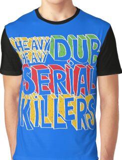 Dub Serial Killers Graphic T-Shirt