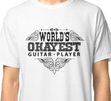 World's Okayest Player Guitar Costum Classic T-Shirt