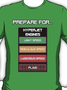 Prepare for...  Ludicrous Speed T-Shirt