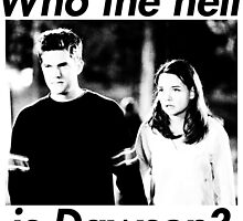 Who the hell is Dawson? by creekkids