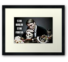 Hannibal-Stay Hungry, Stay Foolish Framed Print