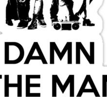Damn the Man and Save the Empire! Sticker