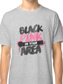 BLACKPINK in your area Classic T-Shirt