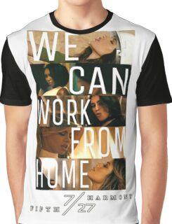 FIFTH HARMONY PHOTOSHOOT, WE CAN WORK FROM HOME Graphic T-Shirt