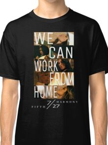FIFTH HARMONY PHOTOSHOOT, WE CAN WORK FROM HOME Classic T-Shirt