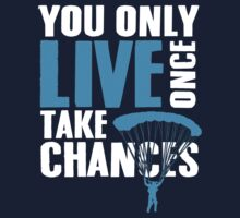 You only live once take chances Kids Tee