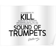 kill to the sound of trumpets - voltaire Poster