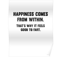 Happiness Comes From Within Poster