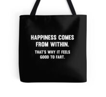 Happiness Comes From Within Tote Bag