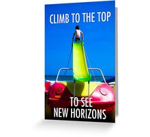 Climb To The Top To See New Horizons Greeting Card
