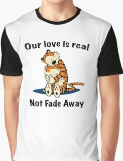 Not Fade Away! Graphic T-Shirt