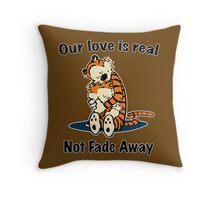 Not Fade Away! Throw Pillow