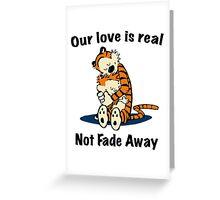 Not Fade Away! Greeting Card