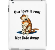 Not Fade Away! iPad Case/Skin
