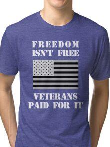 Freedom Isn't Free Tri-blend T-Shirt