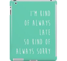 Kind of Always Late - Cosima Niehaus iPad Case/Skin