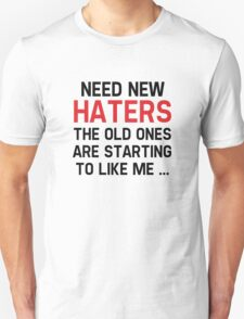Need New Haters Unisex T-Shirt