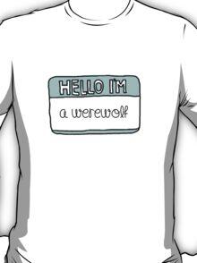 Hello I'm [A Werewolf] T-Shirt