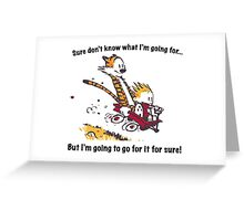 Calvin Go for it! Greeting Card