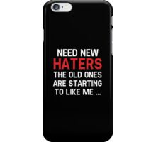 Need New Haters iPhone Case/Skin