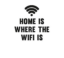 Home Is Where The Wifi Is Photographic Print