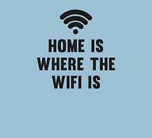 Home Is Where The Wifi Is Unisex T-Shirt