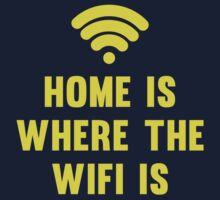 Home Is Where The Wifi Is by DesignFactoryD