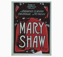 Performing Arts Posters Ernest Shipman presents Americas leading emotional actress Mary Shaw 0476 One Piece - Short Sleeve