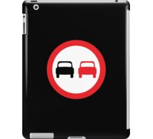MOTORSPORT, NO Overtaking, Racing, Race, Danger, Warning, ROAD SIGN, sign, Cars, motoring iPad Case/Skin
