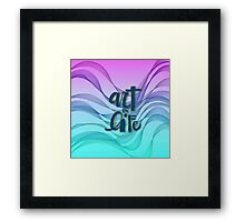 Abstract, beautiful, wavy smoke in the air,Typography,Art is life,contemporary art Framed Print