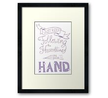Just keep following the heartlines on your hand Framed Print